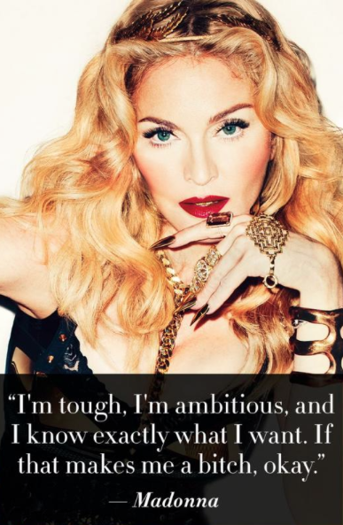 "Madonna, the conventional version of how ""men"" define a bitch"